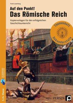 Auf den Punkt! Das Römische Reich - Lauenburg, Frank