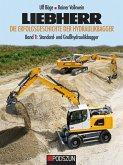 Liebherr - Die Erfolgsgeschichte der Hydraulikbagger Band 1: Standard- und Großhydraulikbagger