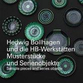Hedwig Bollhagen und die HB-Werkstätten. Musterstücke und Serienobjekte / sample pieces and series objects
