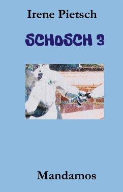 SCHOSCH 3 - Pietsch, Irene