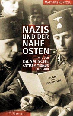 Nazis und der Nahe Osten - Küntzel, Matthias