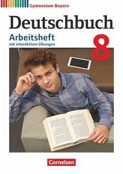 Deutschbuch Gymnasium - Bayern - Neubearbeitung. 8. Jahrgangsstufe - Arbeitsheft mit interaktiven Übungen auf scook.de
