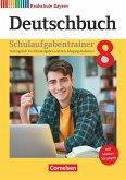 Deutschbuch - Sprach- und Lesebuch - 8. Jahrgangsstufe. Realschule Bayern 2017 - Schulaufgabentrainer