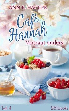 Vertraut anders / Café Hannah Bd.4 (eBook, ePUB) - Hacker, Ann E.