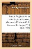 France-Angleterre, Une Entente Pour Toujours Discours Prononcé À l'Université de Londres