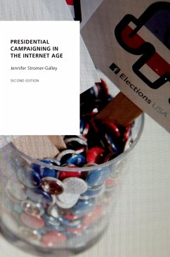 Presidential Campaigning in the Internet Age (eBook, PDF) - Stromer-Galley, Jennifer