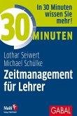 30 Minuten Zeitmanagement für Lehrer (eBook, ePUB)