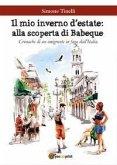 Il mio inverno d'estate: alla scoperta di Babeque - Cronache di un emigrante in fuga dall'Italia