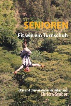 Senioren Fit wie ein Turnschuh (eBook, ePUB) - Stuber, Christa