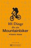 101 Dinge, die ein Mountainbiker wissen muss (eBook, ePUB)