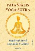 Patañjalis Yoga-Sutra - Yogakraft durch Samadhi & Sidhis