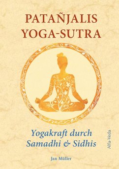 Patañjalis Yoga-Sutra - Yogakraft durch Samadhi & Sidhis - Müller, Jan