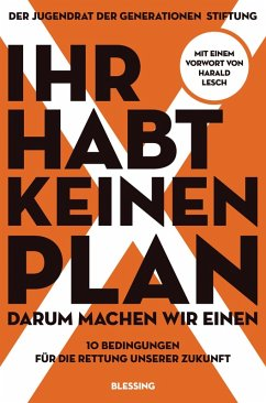 Ihr habt keinen Plan, darum machen wir einen! (eBook, ePUB) - der Jugendrat der Generationen Stiftung