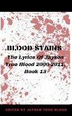 Blood Stains: The Lyrics Of Jaysen True Blood 2000-2011, Book 13 (eBook, ePUB)