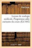 Leçons de Zoologie Médicale. Programme Aide-Mémoire Du Cours