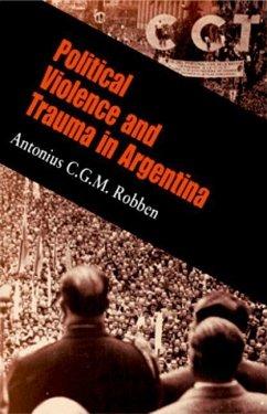 Political Violence and Trauma in Argentina (eBook, ePUB) - Robben, Antonius C. G. M.