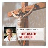 Die Ostergeschichte - Die Bibel - Neues Testament, Band 4 (Ungekürzt) (MP3-Download)