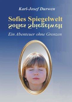 Sofies Spiegelwelt - Durwen, Karl-Josef