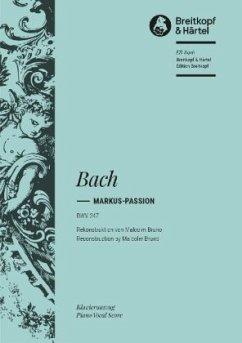 Markus-Passion BWV 247, Klavierauszug für Soli, Chor, Orchester - Bach, Johann Sebastian