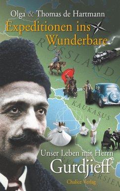 Expeditionen ins Wunderbare - de Hartmann, Thomas; de Hartmann, Olga; Gurdjieff, Georges I.