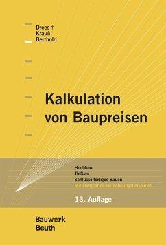 Kalkulation von Baupreisen - Drees, Gerhard; Krauß, Siri; Berthold, Christian