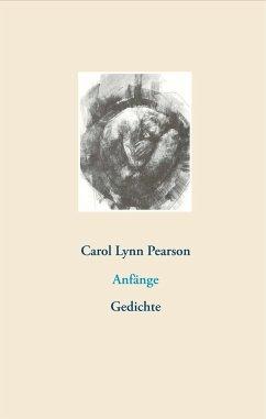 Anfänge - Pearson, Carol Lynn