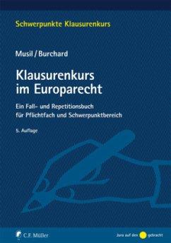Klausurenkurs im Europarecht - Musil, Andreas; Burchard, Daniel