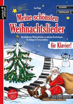 Meine schönsten Weihnachtslieder für Klavier! - Rupp, Jens