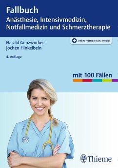 Fallbuch Anästhesie, Intensivmedizin und Notfallmedizin (eBook, ePUB) - Genzwürker, Harald; Hinkelbein, Jochen