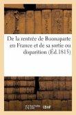 De la rentrée de Buonaparte en France et de sa sortie ou disparition