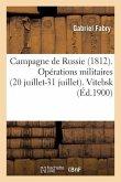 Campagne de Russie (1812). Opérations Militaires (20 Juillet-31 Juillet). Vitebsk