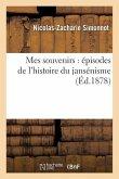 Mes Souvenirs: Épisodes de l'Histoire Du Jansénisme
