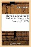 Relation Circonstanciée de l'Affaire de Thouars Et de Saumur, Précédée d'Une Notice Biographique: Sur Le Général Berton