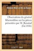 Observations Du Général Kherreddine Sur Les Pièces Présentées Par M. Benaïad: , À l'Appui de Ses Réclamations