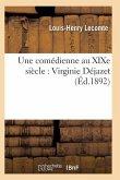Une comédienne au XIXe siècle: Virginie Déjazet: étude biographique et critique