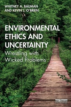Environmental Ethics and Uncertainty - Bauman, Whitney A.; O'Brien, Kevin J.