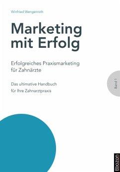 Erfolgreiches Praxismarketing für Zahnärzte (eBook, ePUB) - Wengenroth, Winfried