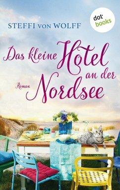 Das kleine Hotel an der Nordsee (eBook, ePUB) - Wolff, Steffi von