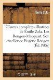 Oeuvres complètes illustrées de Émile Zola 1-20. Les Rougon-Macquart. Son excellence Eugène Rougon