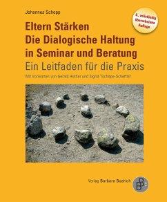 Eltern Stärken. Die Dialogische Haltung in Seminar und Beratung (eBook, PDF) - Schopp, Johannes