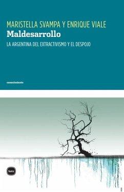 Maldesarrollo (eBook, PDF) - Svampa, Maristella; Viale, Enrique