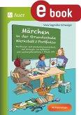 Märchen in der Grundschule - Werkstatt & Portfolio (eBook, PDF)