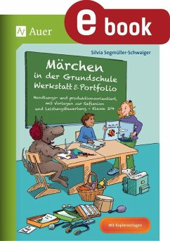 Märchen in der Grundschule - Werkstatt & Portfolio (eBook, PDF) - Segmüller-Schwaiger, Silvia