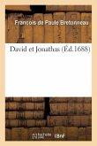 David Et Jonathas, Tragedie, Qui Sera Representée Sur Le Théatre Du College de Louis Le Grand