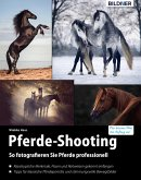 Pferde-Shooting: So fotografieren Sie Pferde professionell (eBook, PDF)