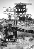 Lokführer der Todeszüge - Holocaust-Roman nach wahren Begebenheiten (eBook, ePUB)