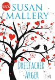 Susan Mallery - Dreifacher Ärger (3in1) (eBook, ePUB)