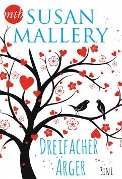 Susan Mallery - Dreifacher Ärger (3in1) (eBook, ePUB) - Mallery, Susan
