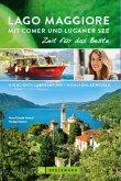 Lago Maggiore mit Comer und Luganer See / Zeit für das Beste Bd.14 (eBook, ePUB)