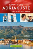 Bruckmann Reiseführer Kroatische Adriaküste: Zeit für das Beste (eBook, ePUB)